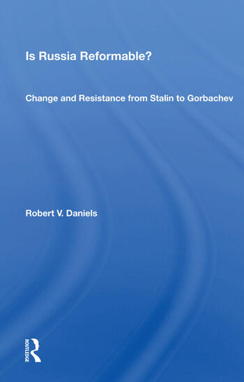 Is Russia Reformable? Change and Resistance from Stalin to Gorbachev book cover