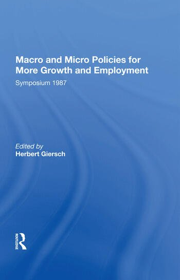Macro And Micro Policies For More Growth And Employment book cover