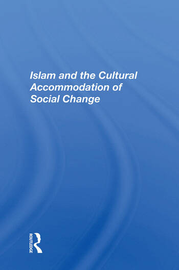 Islam And The Cultural Accommodation Of Social Change book cover