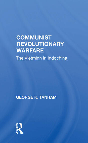 Communist Revolutionary Warfare The Vietminh in Indochina book cover