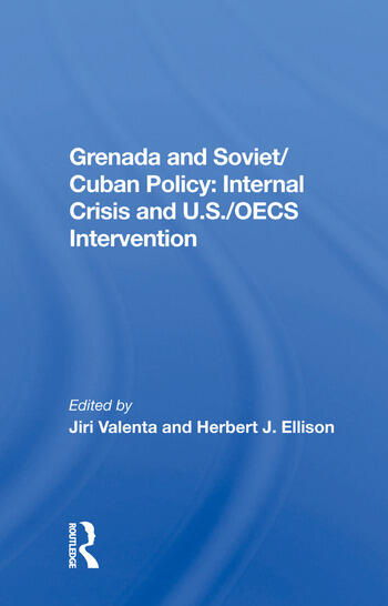 Grenada And Soviet/cuban Policy Internal Crisis And U.s./oecs Intervention book cover
