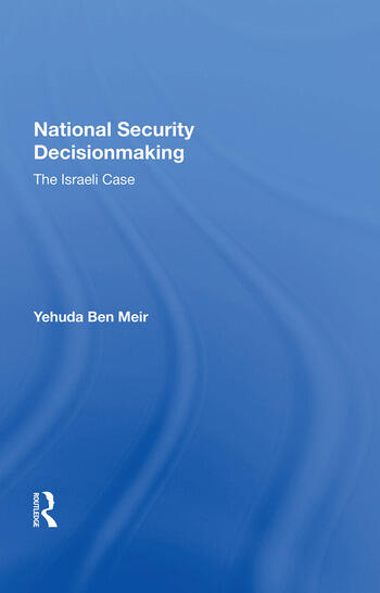 National Security Decisionmaking The Israeli Case book cover