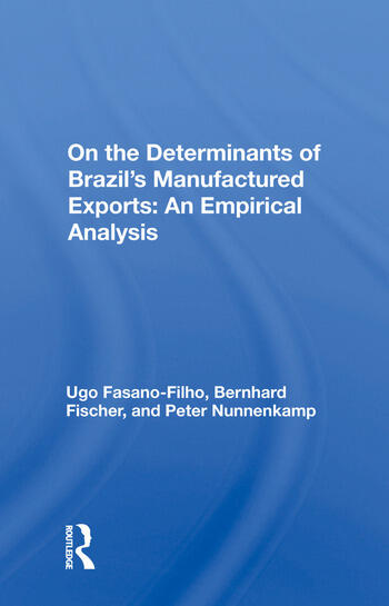 On the Determinants of Brazil's Manufactured Exports: An Empirical Analysis book cover