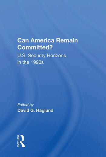Can America Remain Committed? U.S. Security Horizons in the 1990s book cover
