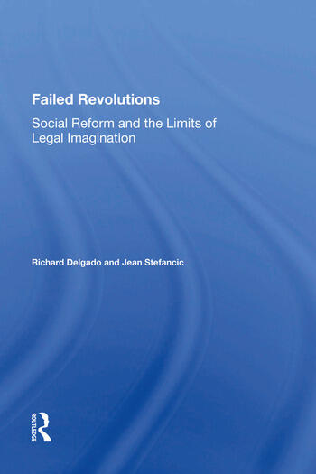 Failed Revolutions Social Reform And The Limits Of Legal Imagination book cover