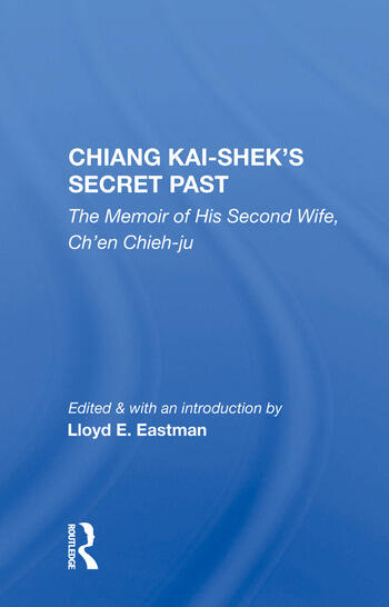 Chiang Kai-Shek's Secret Past The Memoir of His Second Wife book cover
