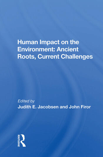 Human Impact on the Environment: Ancient Roots, Current Challenges book cover