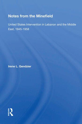 Notes From The Minefield United States Intervention In Lebanon And The Middle East, 1945-1958 book cover