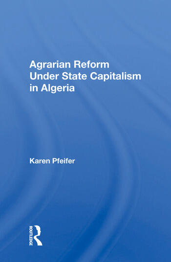 Agrarian Reform Under State Capitalism In Algeria book cover