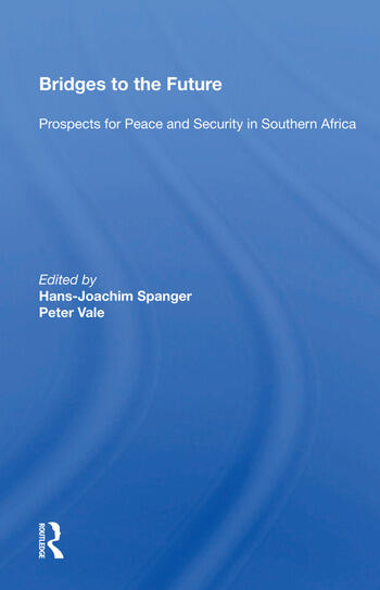 Bridges to the Future Prospects for Peace and Security in Southern Africa book cover