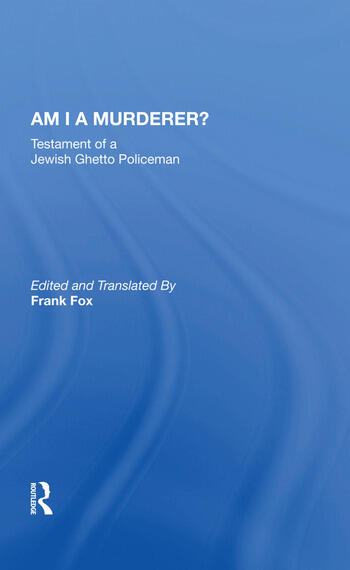Am I a Murderer? Testament of a Jewish Ghetto Policeman book cover