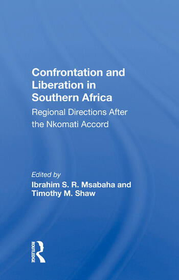 Confrontation and Liberation in Southern Africa Regional Directions After the Nkomati Accord book cover