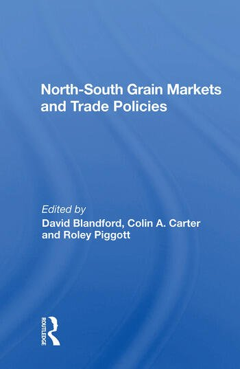 North-south Grain Markets And Trade Policies book cover