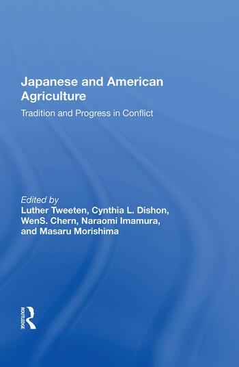 Japanese And American Agriculture Tradition And Progress In Conflict book cover