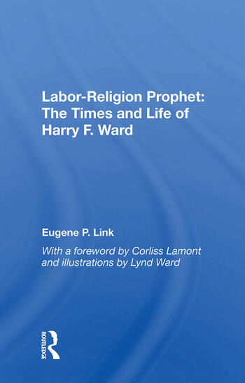 Labor-religion Prophet The Times And Life Of Harry F. Ward book cover