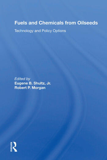 Fuels and Chemicals from Oilseeds Technology and Policy Options book cover