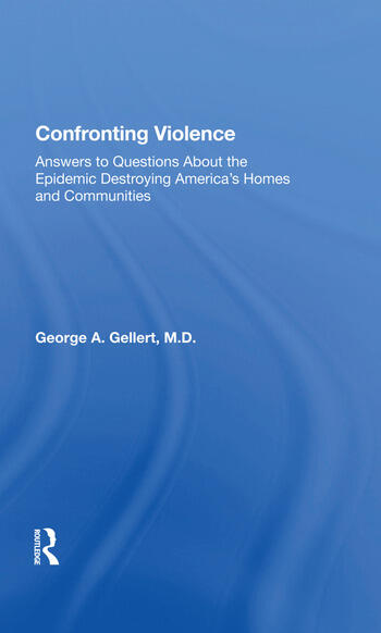 Confronting Violence Answers to Questions About the Epidemic Destroying America's Homes and Communities book cover