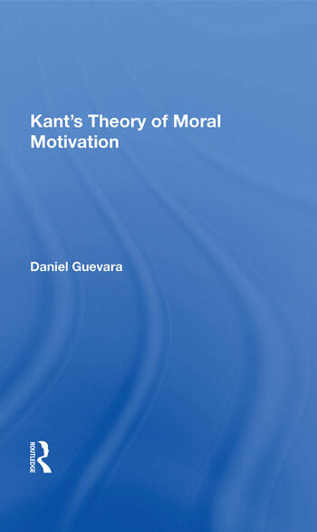 Kant's Theory of Moral Motivation book cover