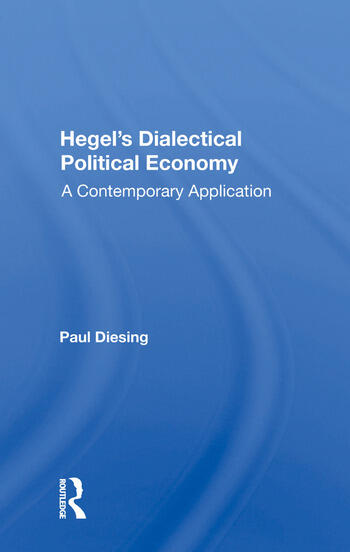 Hegel's Dialectical Political Economy A Contemporary Application book cover