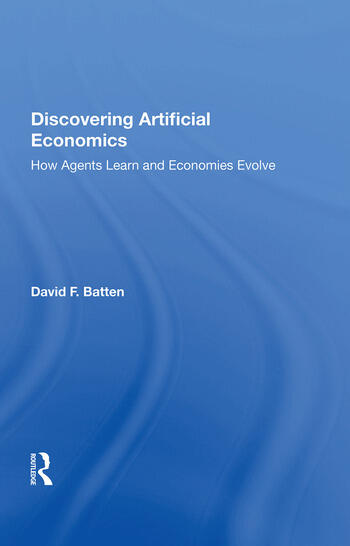 Discovering Artificial Economics How Agents Learn and Economies Evolve book cover