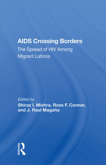 AIDS Crossing Borders The Spread of HIV Among Migrant Latinos book cover