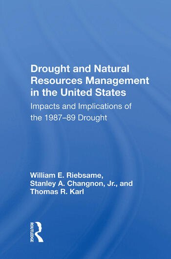 Drought and Natural Resources Management in the United States Impacts and Implications of the 1987-89 Drought book cover