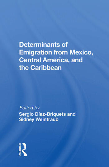 Determinants Of Emigration From Mexico, Central America, And The Caribbean book cover