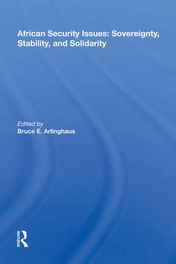 African Security Issues Sovereignty, Stability, And Solidarity book cover