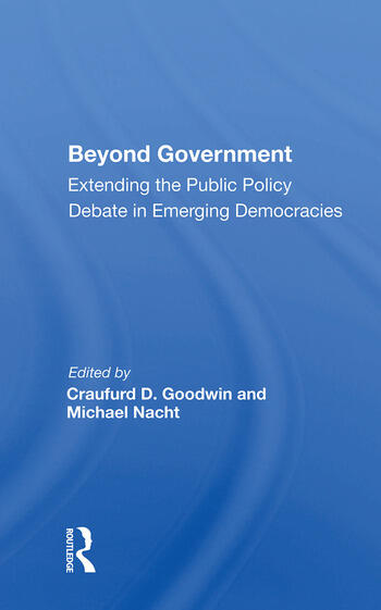 Beyond Government Extending the Public Policy Debate in Emerging Democracies book cover