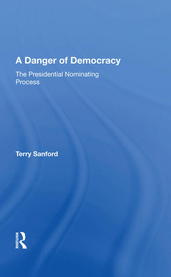 A Danger of Democracy The Presidential Nominating Process book cover