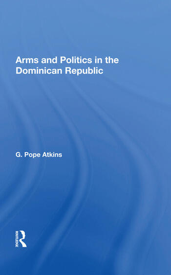 Arms and Politics in the Dominican Republic book cover