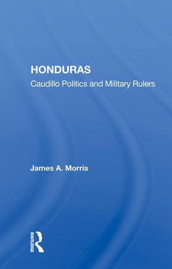 Honduras Caudillo Politics and Military Rulers book cover