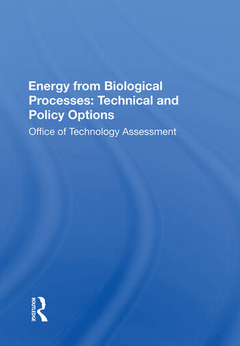 Energy from Biological Processes: Technical and Policy Options book cover