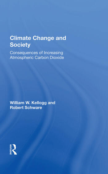 Climate Change And Society Consequences Of Increasing Atmospheric Carbon Dioxide book cover