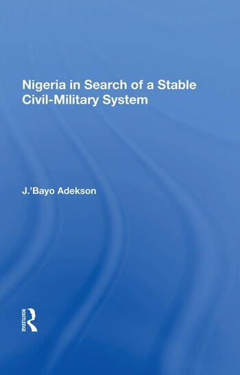 Nigeria in Search of a Stable Civil-Military System book cover