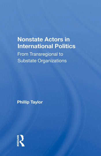 Nonstate Actors in International Politics From Transregional to Substate Organizations book cover