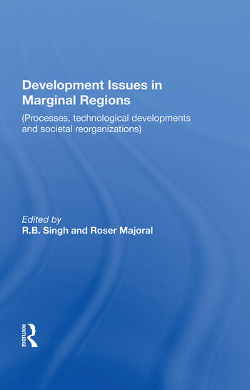 Development Issues in Marginal Regions Processes, technological developments and societal reorganizations book cover