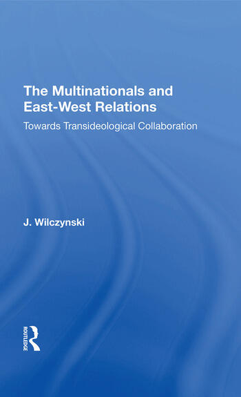 The Multinationals and East-West Relations Towards Transideological Collaboration book cover