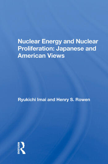 Nuclear Energy And Nuclear Proliferation Japanese And American Views book cover