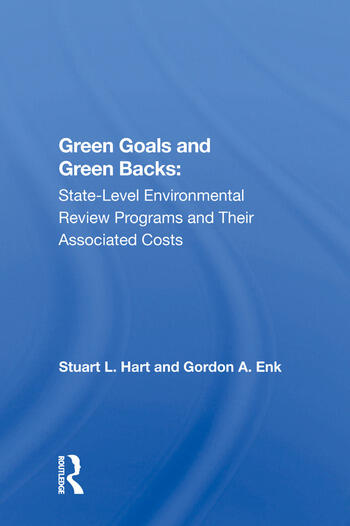 Green Goals And Green Backs State-level Environmental Review Programs And Their Associated Costs book cover