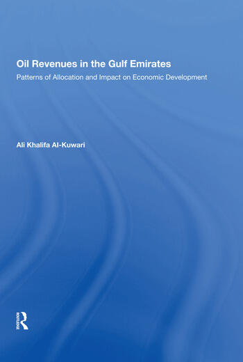 Oil Revenues in the Gulf Emirates Patterns of Allocation and Impact on Economic Development book cover