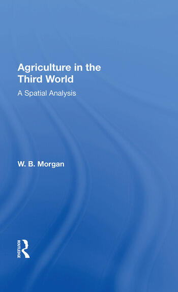 Agriculture in the Third World A Spatial Analysis book cover