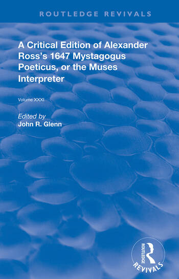 A Critical Edition of Alexander's Ross's 1647 Mystagogus Poeticus, or The Muses Interpreter book cover