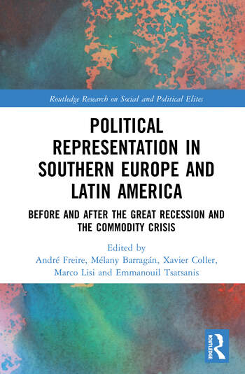 Political Representation in Southern Europe and Latin America Crisis or Continuing Transformation following the Great Recession? book cover