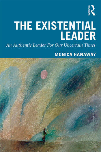 The Existential Leader An Authentic Leader For Our Uncertain Times book cover