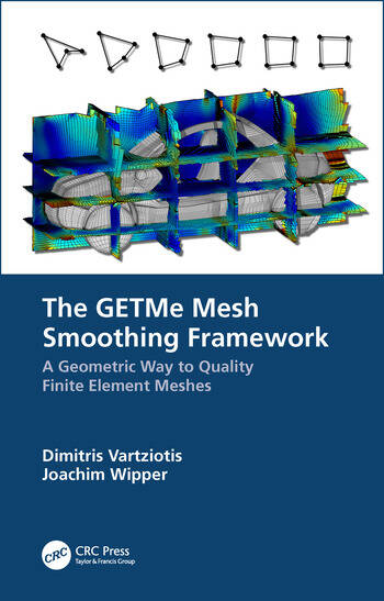 The GETMe Mesh Smoothing Framework A Geometric Way to Quality Finite Element Meshes book cover