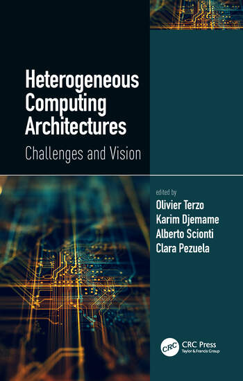 Heterogeneous Computing Architectures Challenges and Vision book cover
