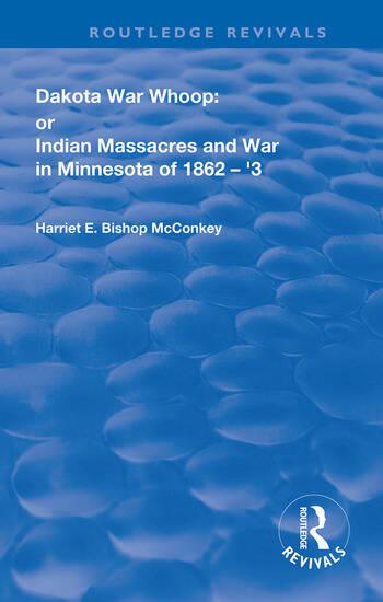 Dakota War-Whoop or, Indian Massacres and War in Minnesota of 1862-1863 book cover