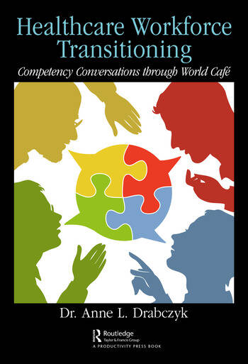 Healthcare Workforce Transitioning Competency Conversations through World Café book cover