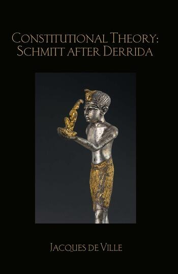 Constitutional Theory: Schmitt after Derrida book cover